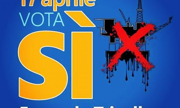 REFERENDUM NOTRIVELLE 17 APRILE, VOTA SI !!!